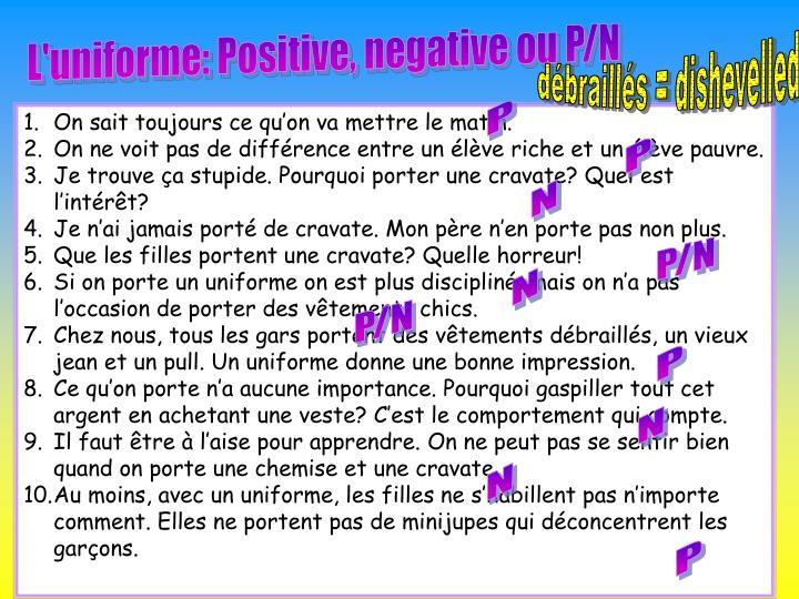 L'uniforme: Positive, negative ou P/N