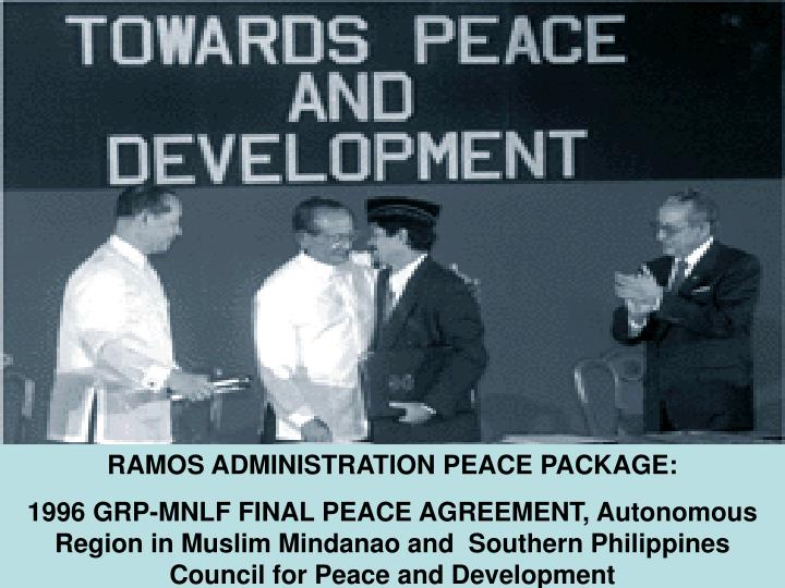 RAMOS ADMINISTRATION PEACE PACKAGE: