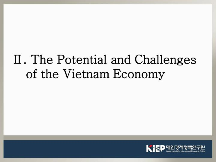 Ⅱ. The Potential and Challenges of the Vietnam Economy