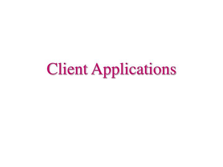 Client Applications