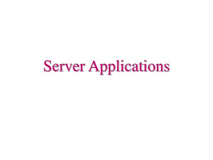 Server Applications