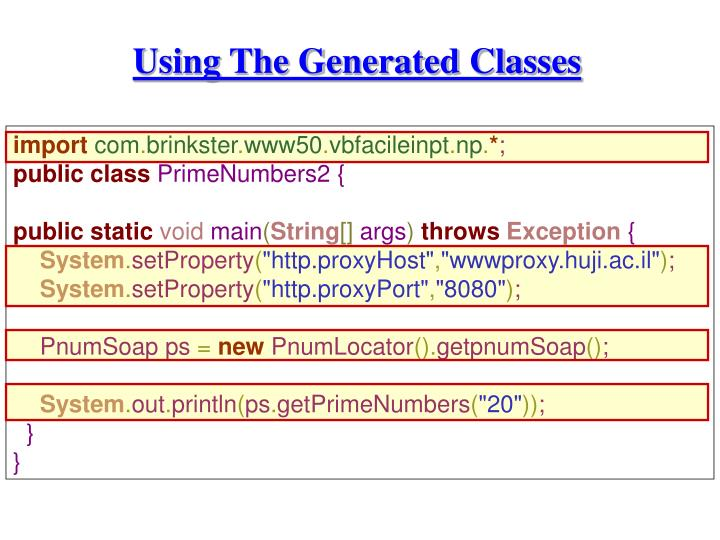 Using The Generated Classes