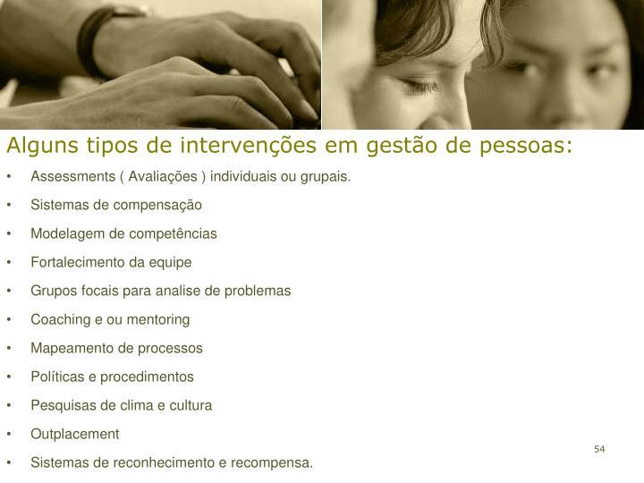 Alguns tipos de intervenções em gestão de pessoas: