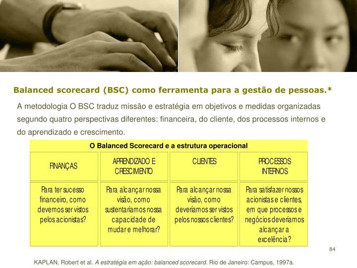 Balanced scorecard (BSC) como ferramenta para a gestão de pessoas.*