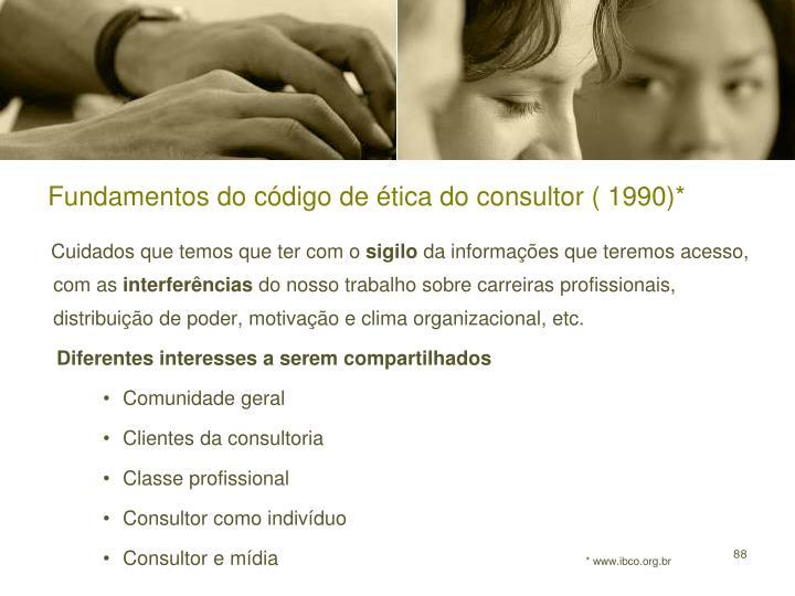 Fundamentos do código de ética do consultor ( 1990)*