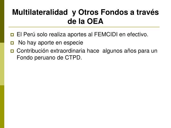 Multilateralidad  y Otros Fondos a través de la OEA