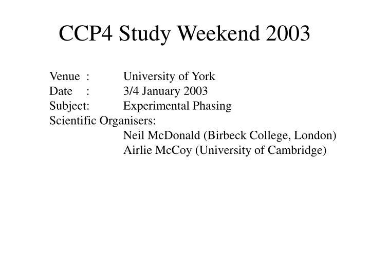 CCP4 Study Weekend 2003
