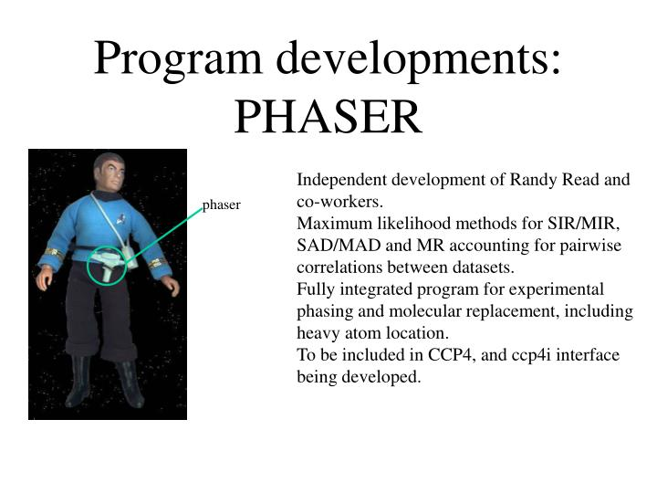 Program developments: PHASER