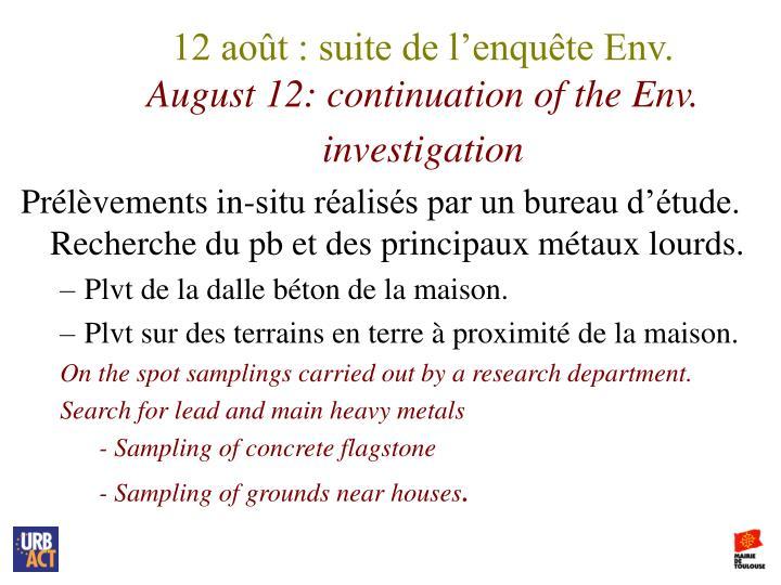 12 août : suite de l'enquête Env.