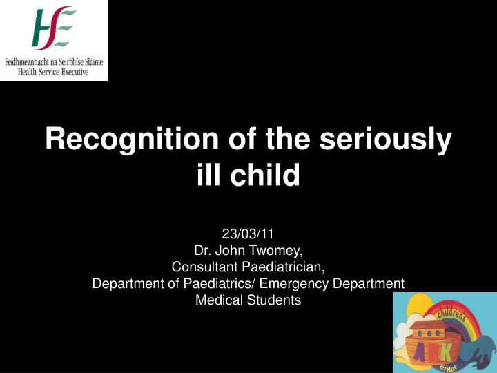 recognition of the seriously ill child n.