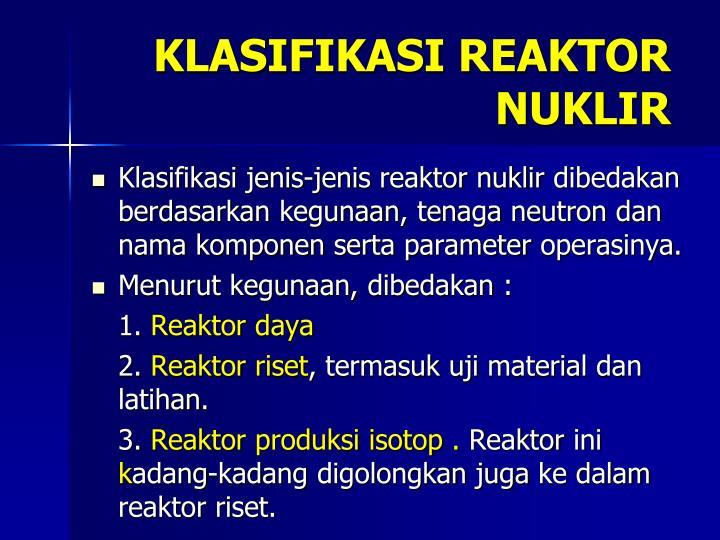 KLASIFIKASI REAKTOR NUKLIR