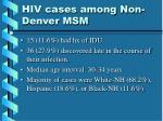 hiv cases among non denver msm