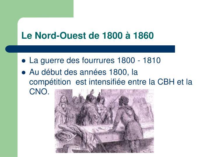 LeNord-Ouestde 1800 à 1860