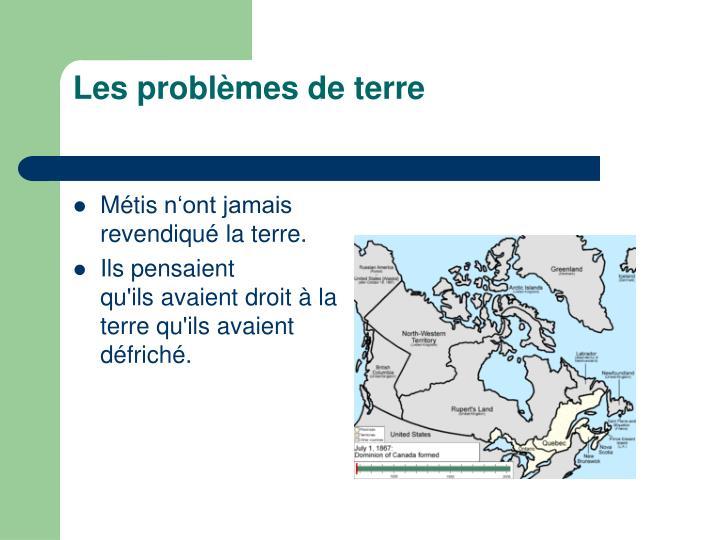 Les problèmes de terre