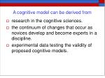 a cognitive model can be derived from