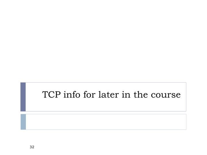 TCP info for later in the course