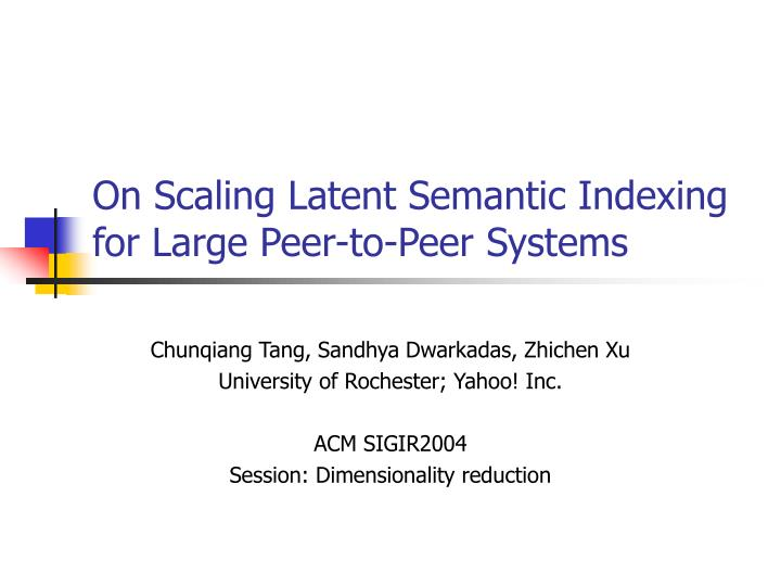 on scaling latent semantic indexing for large peer to peer systems n.