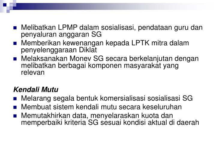Melibatkan LPMP dalam sosialisasi, pendataan guru dan penyaluran anggaran SG