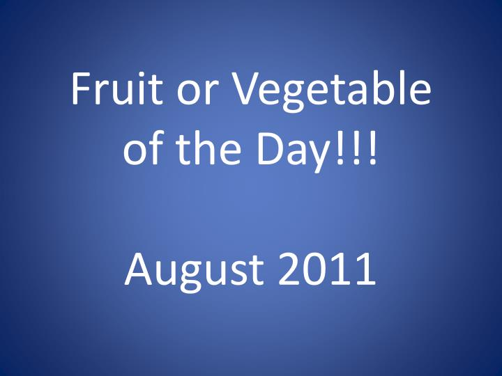 fruit or vegetable of the day august 2011 n.