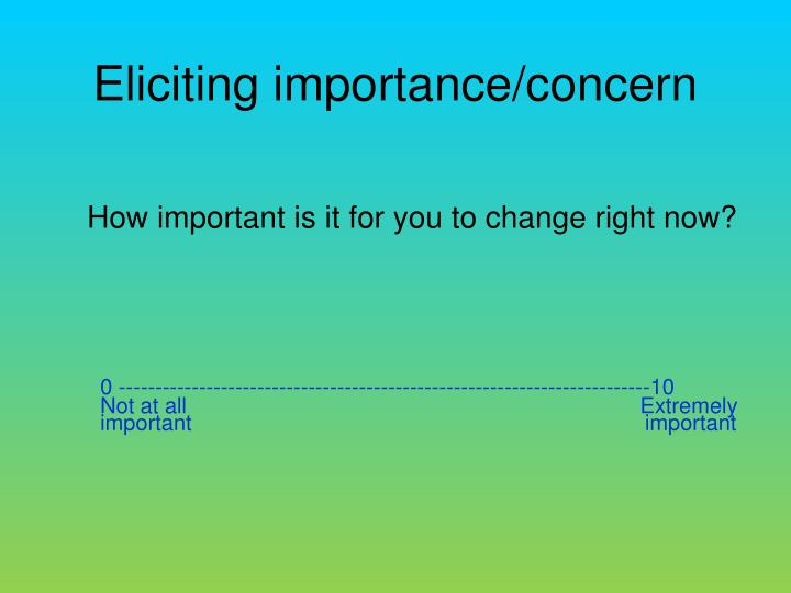 Eliciting importance/concern