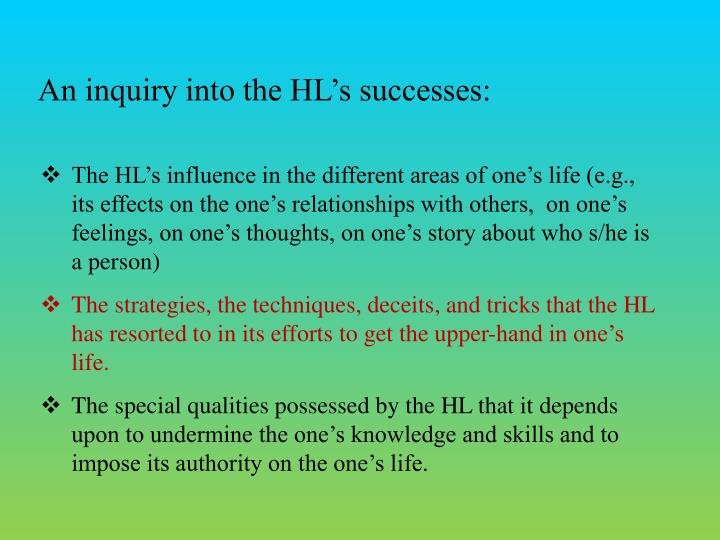 An inquiry into the HL's successes: