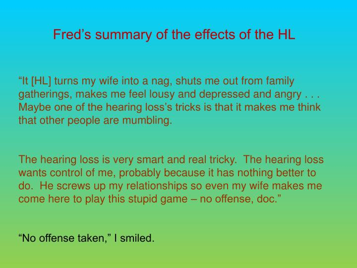 Fred's summary of the effects of the HL