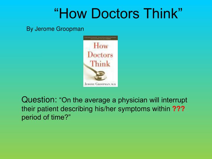 """How Doctors Think"""