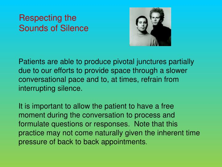 Respecting the Sounds of Silence