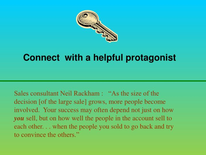 Connect  with a helpful protagonist