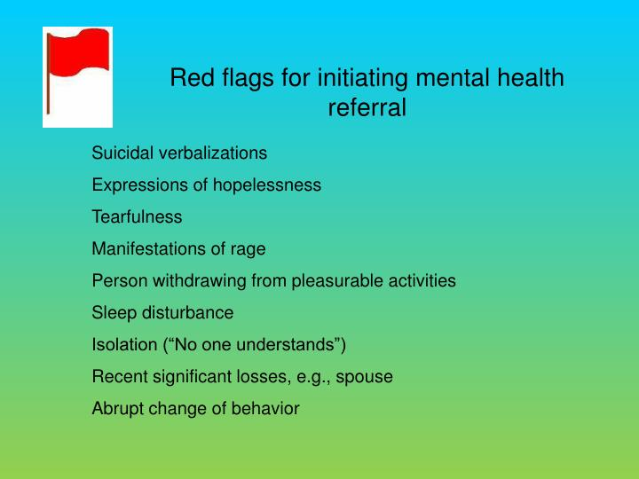 Red flags for initiating mental health referral