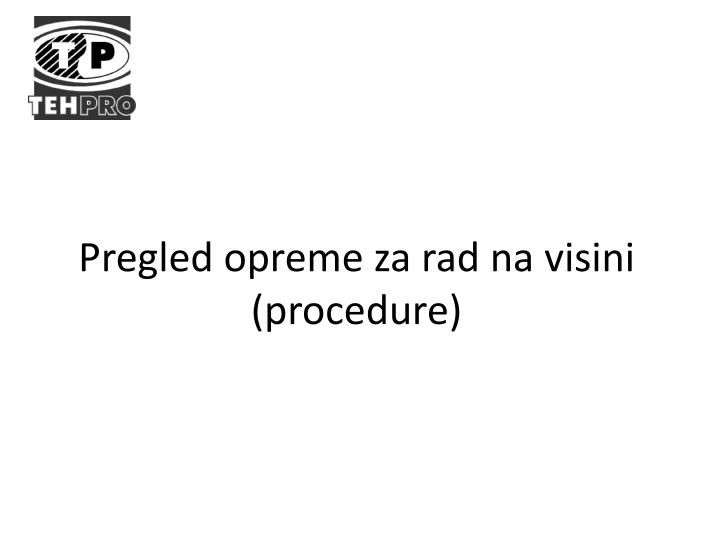 Pregled opreme za rad na visini procedure