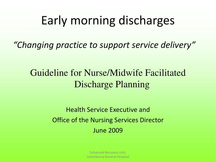 Early morning discharges