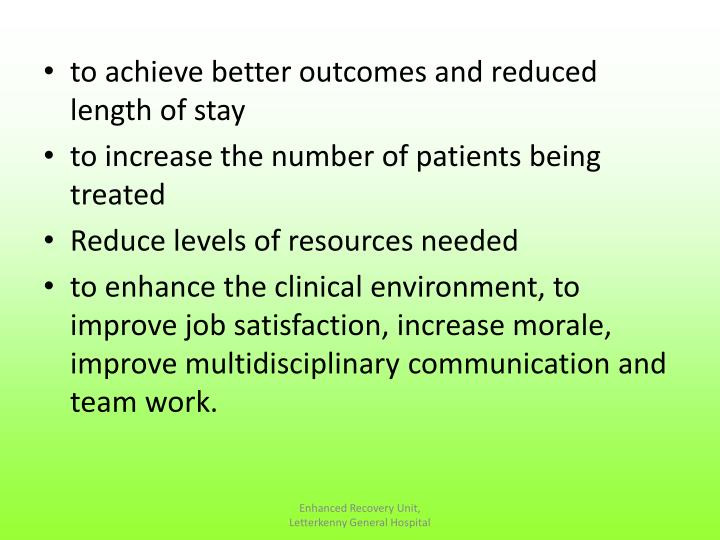 to achieve better outcomes and reduced length of stay