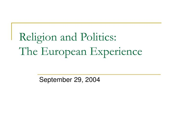 religion and politics the european experience