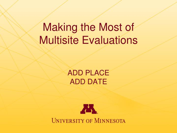 making the most of multisite evaluations add place add date n.