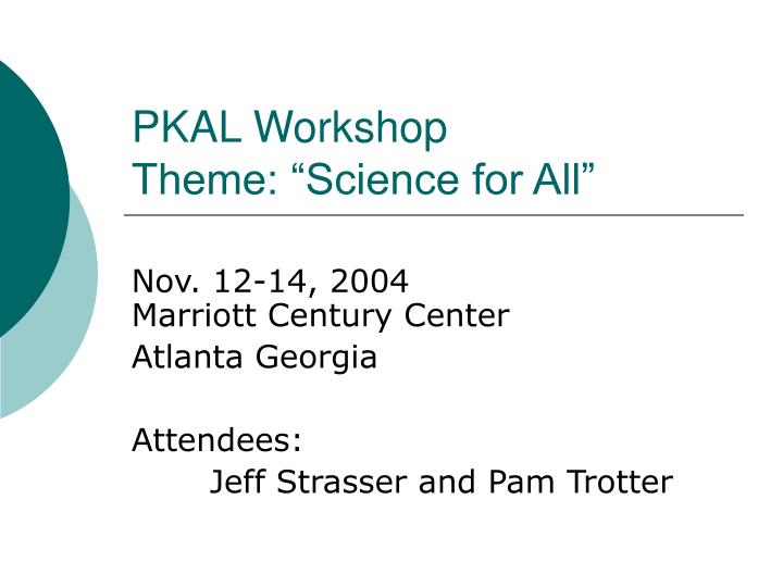 pkal workshop theme science for all