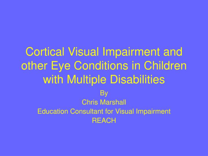 the cortical visual impairment What is cortical visual impairment cortical visual impairment (cvi) is a decreased visual response due to a neurological problem affecting the visual part of the brain.