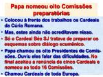 papa nomeou oito comiss es preparat rias