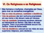 vi os religiosos e as religiosas