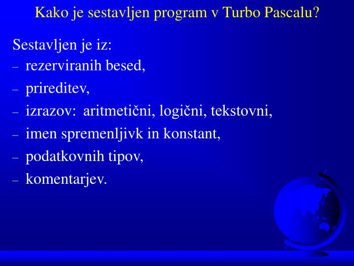 Kako je sestavljen program v Turbo Pascalu?