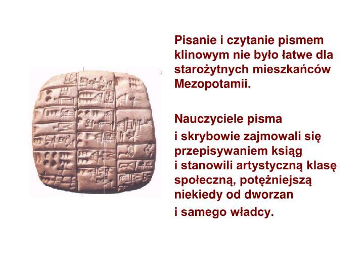 Pisanie i czytanie pismem klinowym nie było łatwe dla starożytnych mieszkańców Mezopotamii.