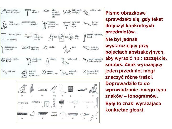 Pismo obrazkowe sprawdzało się, gdy tekst dotyczył konkretnych przedmiotów.
