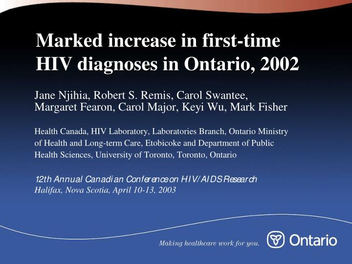 Marked increase in first time hiv diagnoses in ontario 2002