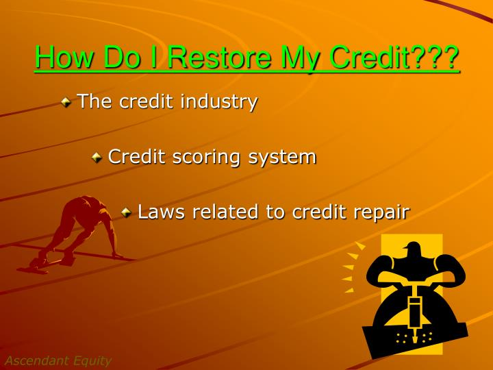 How Do I Restore My Credit???