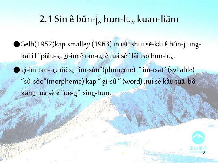 """2.1 Sin ê bûn-j"""" hun-lu"""" kuan-liäm"""