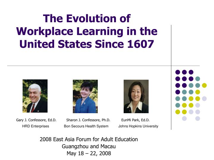 The evolution of workplace learning in the united states since 1607