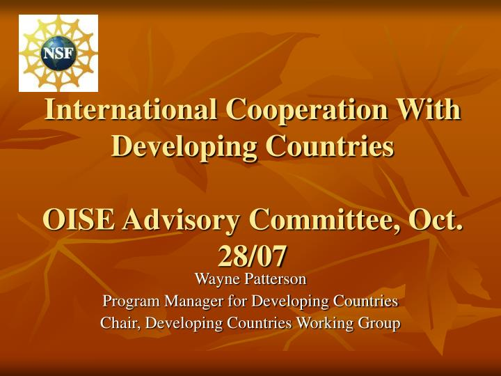 International cooperation with developing countries oise advisory committee oct 28 07