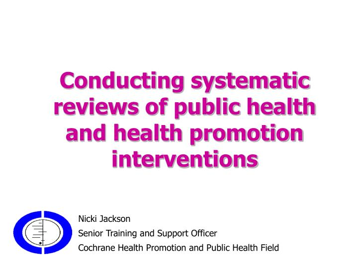 conducting systematic reviews of public health and health promotion interventions n.