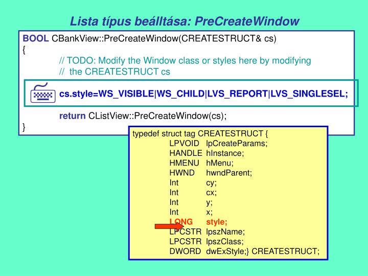 Lista típus beálltása: PreCreateWindow
