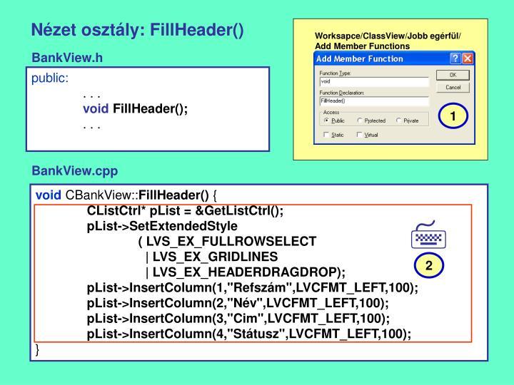 Nézet osztály: FillHeader()